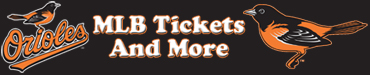 Baltimore Orioles Tickets and More